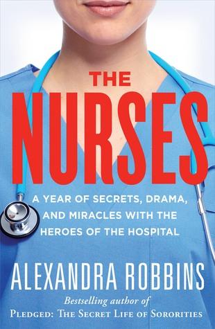 Las enfermeras: Un año de secretos, drama y milagros con los héroes del hospital