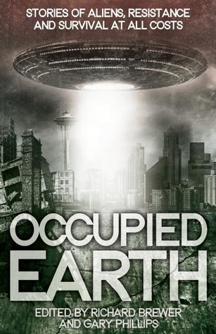 Tierra ocupada: historias de extraterrestres, resistencia y supervivencia a toda costa
