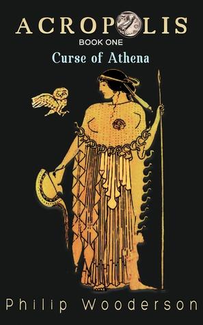 Acrópolis: Maldición de Athena (libro de la acrópolis uno de dos)