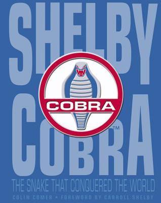 Shelby Cobra: La serpiente que conquistó el mundo