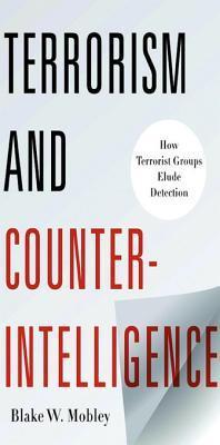 Terrorismo y contrainteligencia: cómo detectan los grupos terroristas la detección