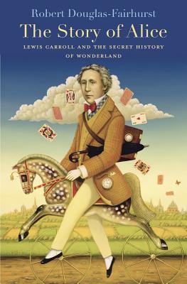 La Historia de Alicia: Lewis Carroll y la Historia Secreta del País de las Maravillas