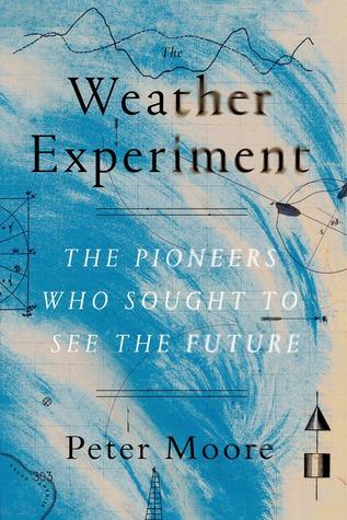 El experimento meteorológico: los pioneros que buscaron ver el futuro