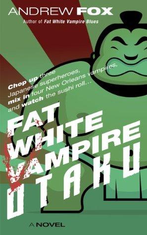 Vampiro de grasa blanca Otaku