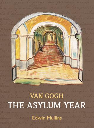 Van Gogh: El año del asilo