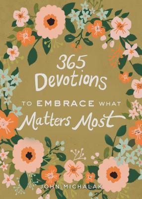 365 Devociones para abrazar lo que más importa