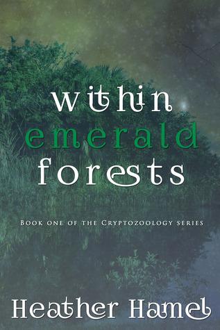 Dentro de los bosques esmeralda (Cryptozoology # 1)