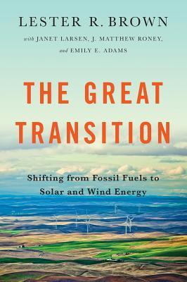 La Gran Transición: Cambiando de Combustibles Fósiles a Energía Solar y Eólica