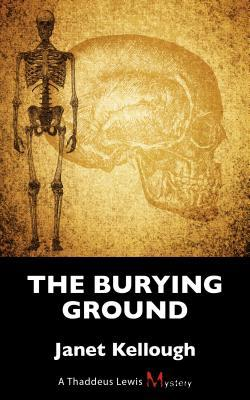 The Burying Ground: Un misterio de Thaddeus Lewis