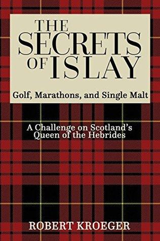 Los secretos de Islay: Golf, Maratones y Single Malt