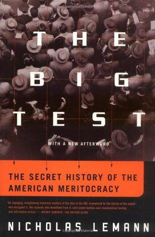 La Gran Prueba: La Historia Secreta de la Meritocracia Americana