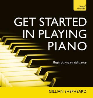 Comienza en piano con CD de audio: una guía de Teach Yourself