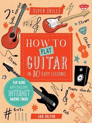 Cómo jugar guitarra en 10 lecciones fáciles: aprender a tocar guitarra y rock como un héroe de guitarra!