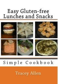 Almuerzos y bocadillos sin gluten fáciles: libro de cocina simple
