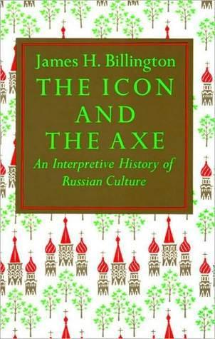 El icono y el hacha: una historia interpretativa de la cultura rusa