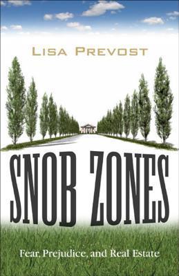 Zonas Snob: Miedo, Prejuicio y Bienes Raíces