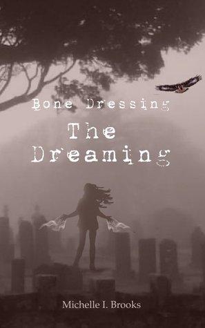 Bone Dressing: El sueño