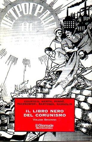 Il libro nero del comunismo - Volumen Secondo: Crimini, terrore, represion