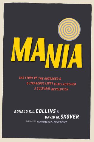Mania: La historia de las vidas indignadas y ultrajantes que lanzaron una revolución cultural