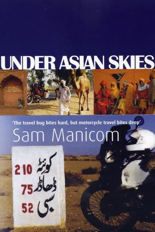 Bajo Cielos asiáticos: Ojo de apertura de motocicleta aventura a través de las culturas y los colores de Asia
