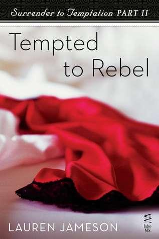 Rendirse a la tentación Parte II: Tentado a rebelarse