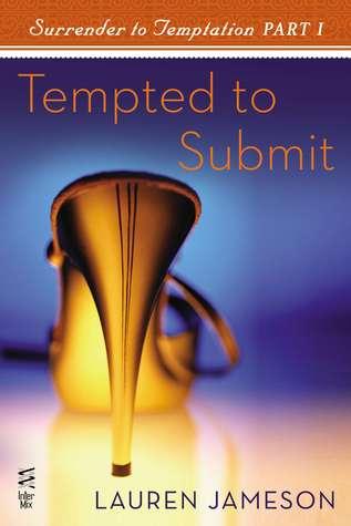 Rendirse a la tentación Parte I: Tentado a someter