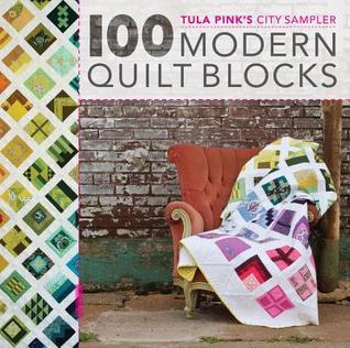 100 bloques de edredones de la casa de Tula Rosa: bloques modernos tan únicos como usted