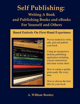 Self Publishing: Escribiendo un libro y publicando libros y libros electrónicos para usted y otros