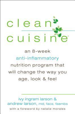 Cocina Limpia: Una Dieta Antiinflamatoria de 8 Semanas que Cambiará la Forma en la que Usted Edad, Look & Feel