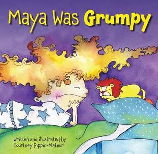 Maya estaba gruñona
