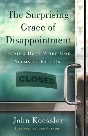 La Sorprendente Gracia de la Decepción: Encontrando Esperanza cuando Dios Parece Fail Us