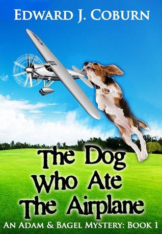El perro que comió el avión (Adam & Bagel, # 1)