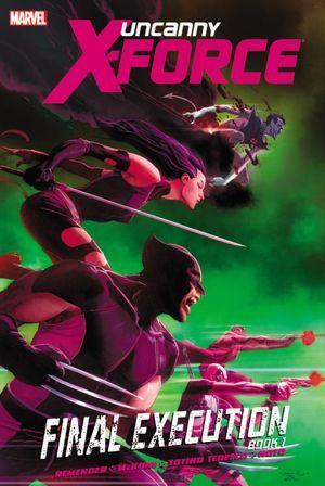 Uncanny X-Force, Volumen 6: Ejecución Final, Libro 1