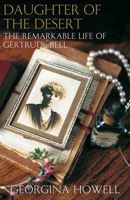 Hija del desierto: La vida notable de Gertrude Bell