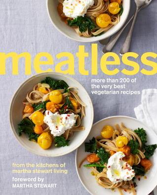 Meatless: Más de 200 de las mejores recetas vegetarianas