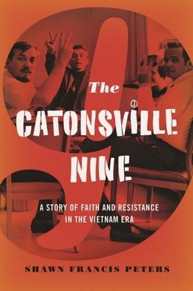 Los Nueve de Catonsville: Una Historia de Fe y Resistencia en la Era de Vietnam