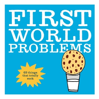 Problemas del primer mundo: 63 cosas que chupan totalmente