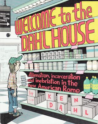 Bienvenidos a la Casa Dahl: Enajenación, Encarcelamiento e Inebriación en la Nueva Roma Americana
