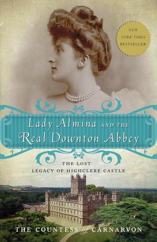 Lady Almina y la Real Abadía de Downton: El Legado Perdido del Castillo de Highclere