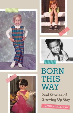 Nacidos de esta manera: Historias reales de crecer gay
