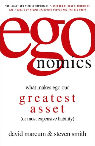 Egonomics: ¿Qué hace el ego nuestro mayor activo (o responsabilidad más costosa)