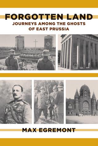 Tierra olvidada: viajes entre los fantasmas de Prusia Oriental