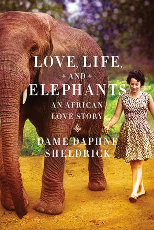 Amor, la vida, y los elefantes: Una historia de amor de África