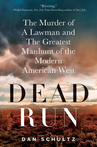 Dead Run: El asesinato de un hombre de ley y la mayor cacería del oeste americano moderno