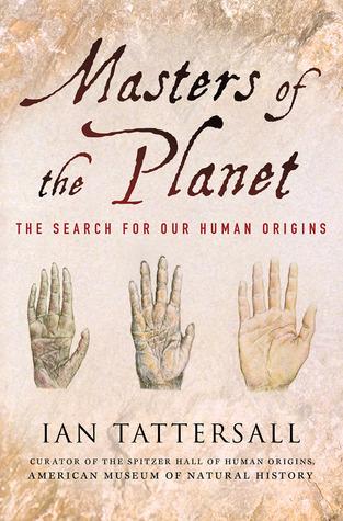 Masters of the Planet: La búsqueda de nuestros orígenes humanos
