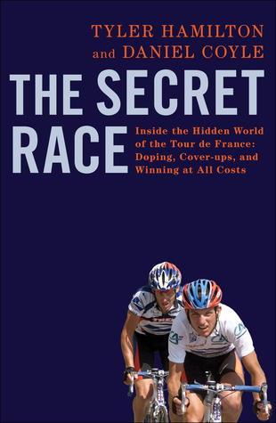 La Raza Secreta: Dentro del Mundo Oculto del Tour de Francia: Doping, Encubrimientos y Ganar a Todo Costo