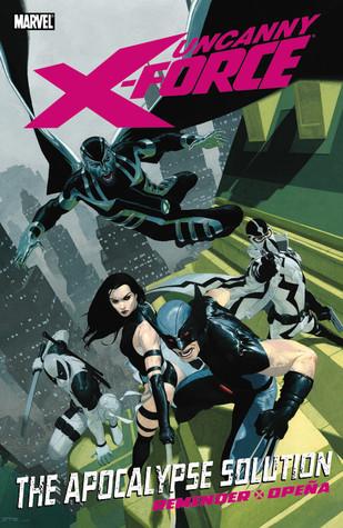 Uncanny X-Force, Volumen 1: La solución del Apocalipsis