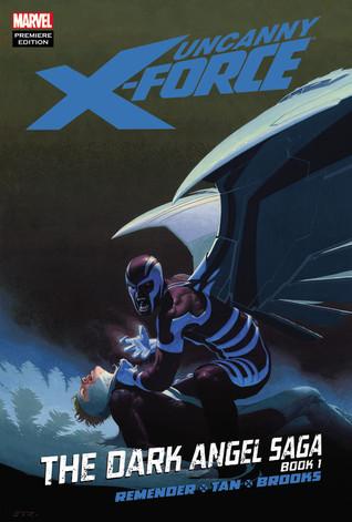 Uncanny X-Force, Volumen 3: La Saga del Ángel Oscuro, Libro 1