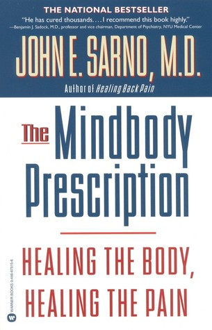 La Prescripción de Mindbody: Curación del Cuerpo, Curación del Dolor