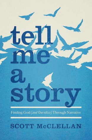 Cuéntame una historia: Encontrando a Dios (ya nosotros mismos) a través de la Narrativa